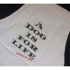 A Dog is for Life... Unlike a Wife Kitchen Apron